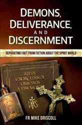 Demons, Deliverance, And Discernment
