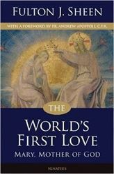 The World's First Love Mary, Mother of God