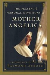 The Prayers and Personal Devotion of Mother Angelica