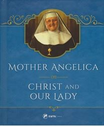 Picture of Mother Angelica On Christ and Our Lady