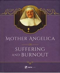 Picture of Mother Angelica On Suffering and Burnout