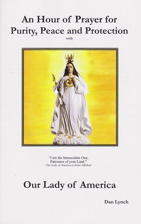 An Hour of Prayer for Purity, Peace and Protection with Our Lady of America