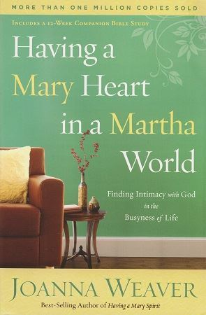 Picture of Having a Mary Heart in a Martha World